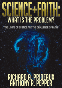 Cover of our book Science + Faith: What is the problem? copies available from info at the beginning of this blog.